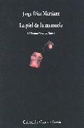 La Piel De La Memoria (iv Premio Vicente Nuñez) por Jorge Diaz Martinez
