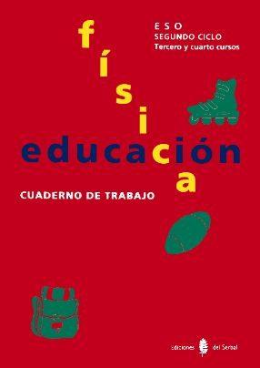 EDUCACION FISICA, 3 Y 4 ESO, 2 CICLO. CUADERNO DE TRABAJO | JESUS ...
