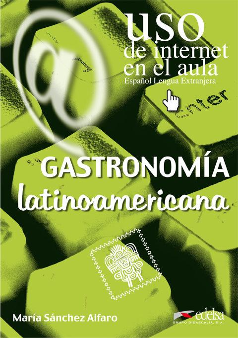 La Gastronomia Latinoamerica por Maria Sanchez Alfaro Gratis