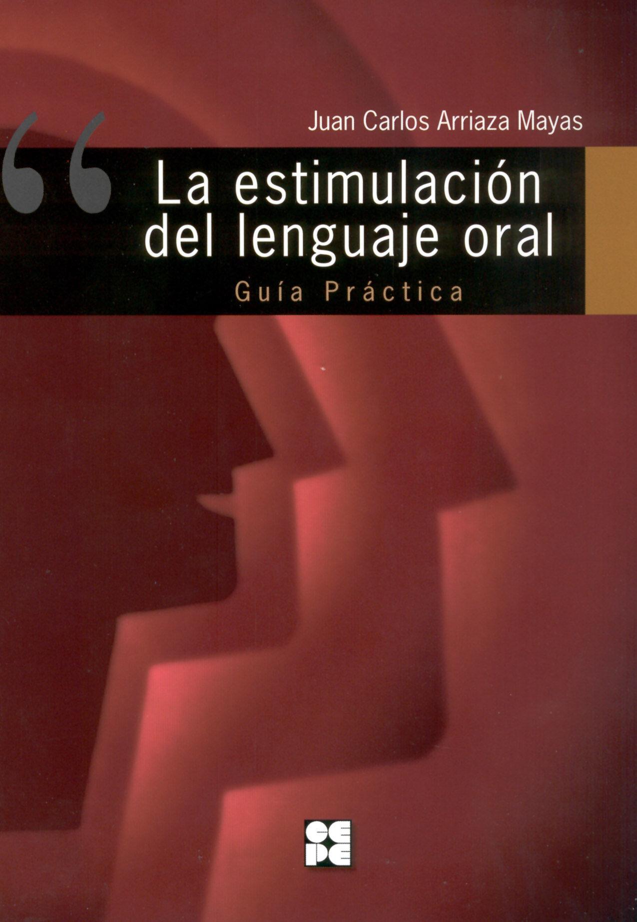 Estimulacion Del Lenguaje Oral: La Guia Practica por Juan Carlos Arriaza Mayas epub