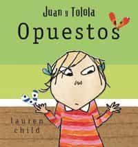 Juan Y Tolola: Opuestos por Lauren Child