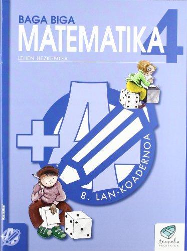 baga biga matematika 4 (lehen hezkuntza): 8 lan-koadernoa-jesus mari et al goñi-9788483319918