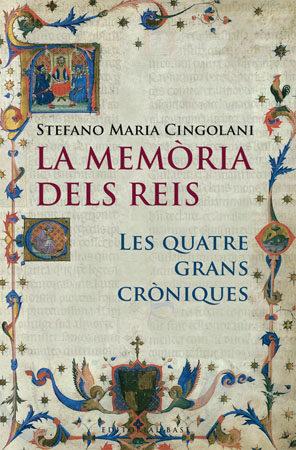 La Memoria Dels Reis: Les Quatre Grans Croniques por Stefano Maria Cingolani epub