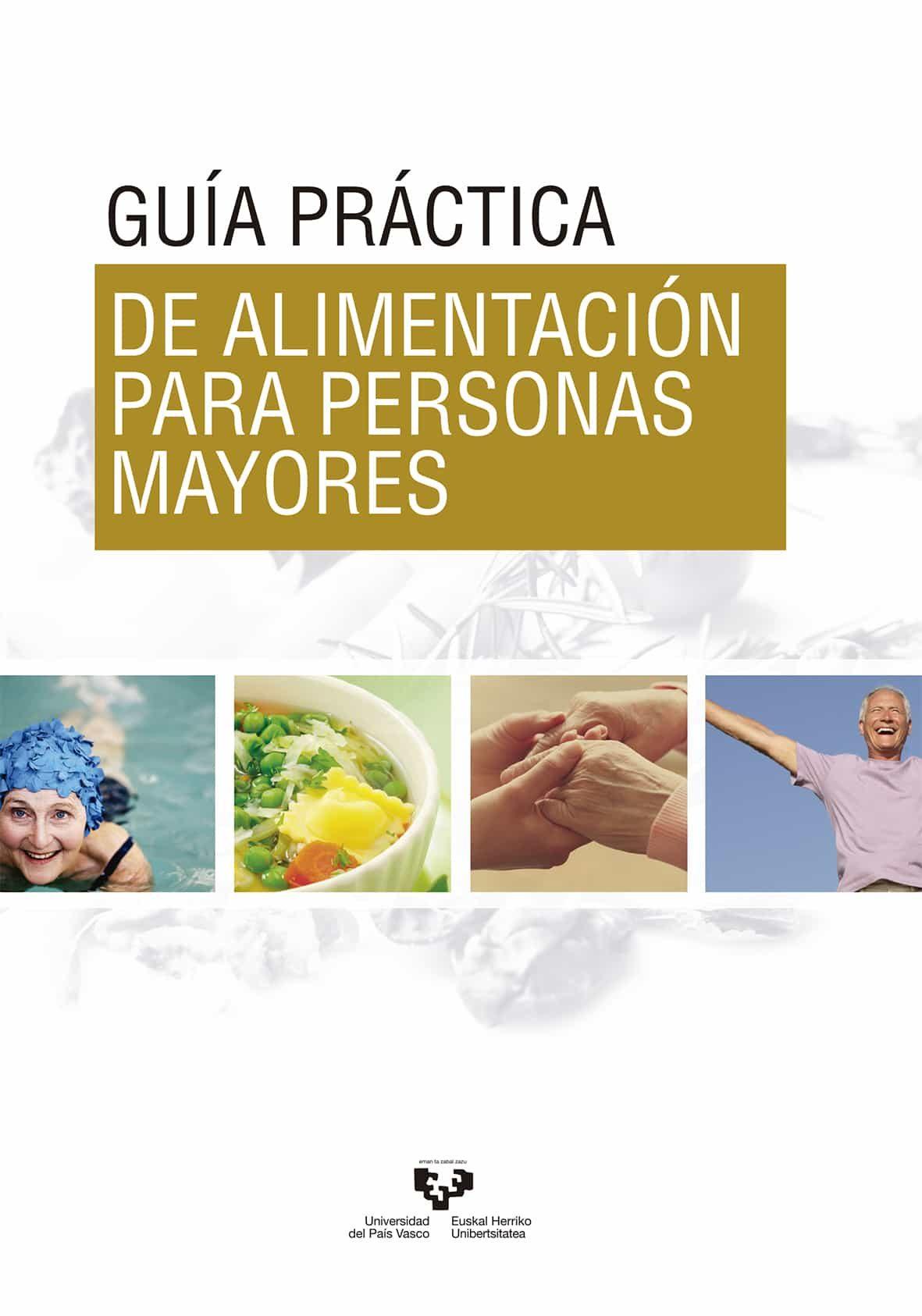 Guia Practica De Alimentacion Para Personas Mayores por Desconocido