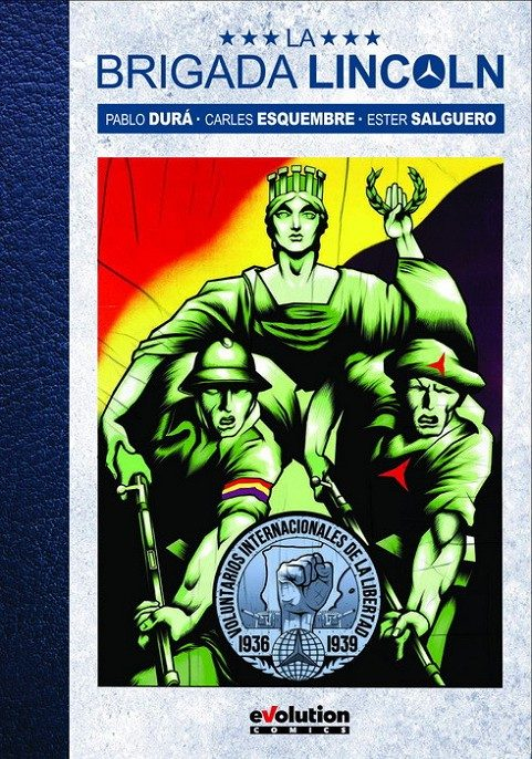 La Brigada Lincoln por Carles Esquembre;                                                           Pablo Dura;