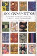 1000 Ornamentos: Un Recorrido Historico Y Geografico Por El Mundo De Los Motivos Ornamentales por Drusilla (ed.) Cole Gratis