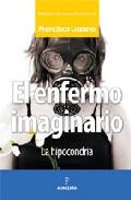 El Enfermo Imaginario por Francisco Manuel Lozano Gratis