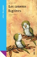 Les Cotorres Fugitives por Maria Enrich