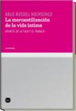 la mercantilizacion de la vida intima. apuntes de la casa y el tr abajo-arlie russell (eds.) hochschild-9788496859418