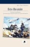 Estos Dias Azules: Memorias De Julio Bacarizo. Una Historia De Lo S Campos De Aviacion De La Guerra Civil Española por Breo Tosar Bacarizo Gratis