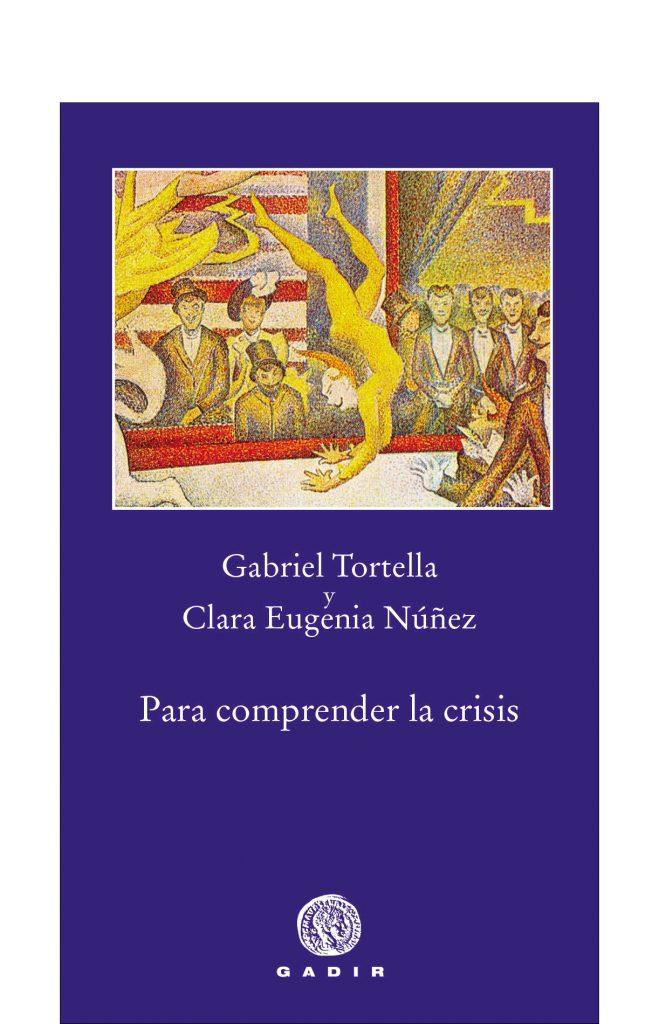 Para Comprender La Crisis por Gabriel Tortella;                                                                                    Gregorio Nuñez
