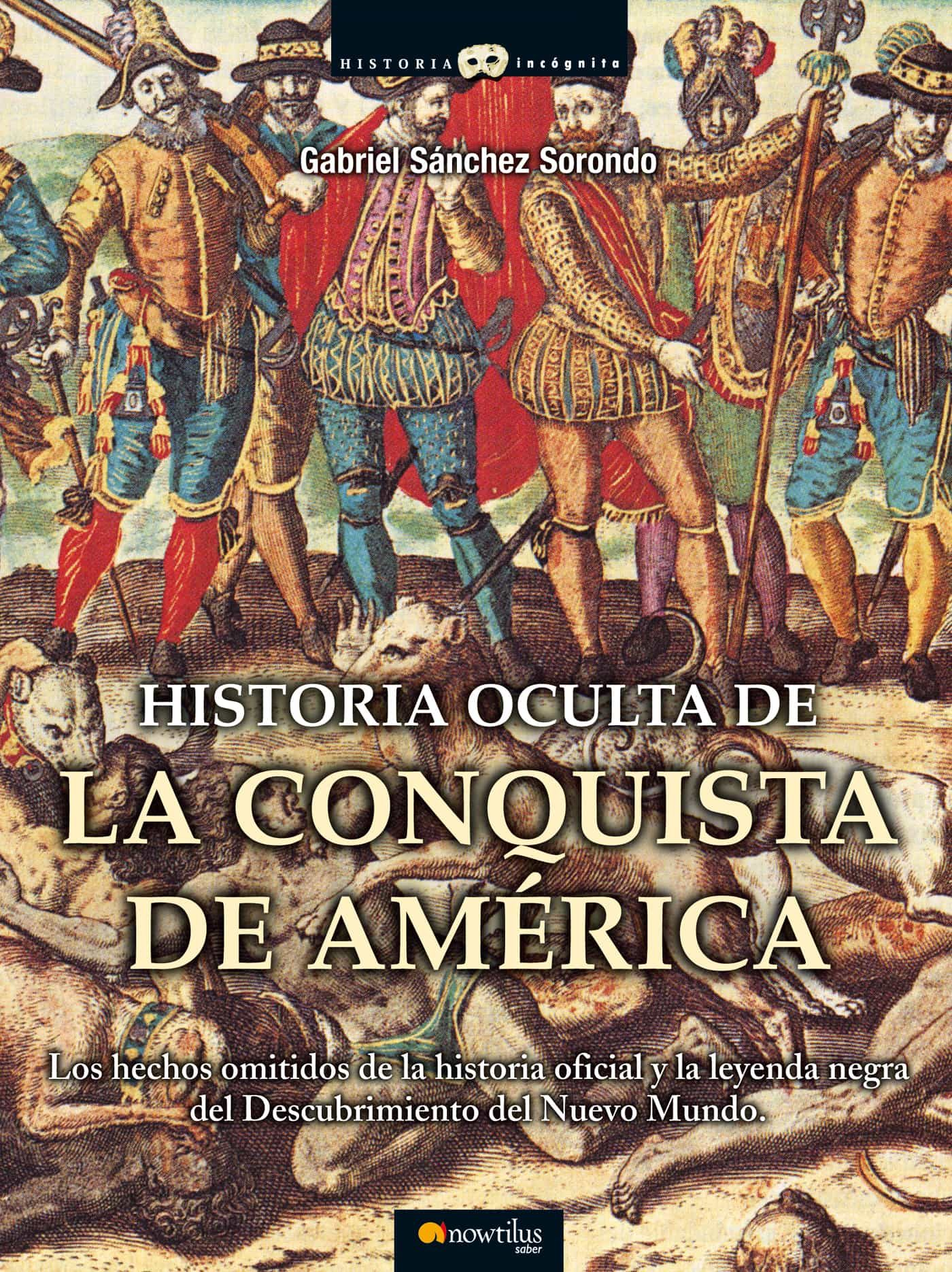 historia oculta de la conquista de américa (ebook)-gabriel sanchez sorondo-9788497636018