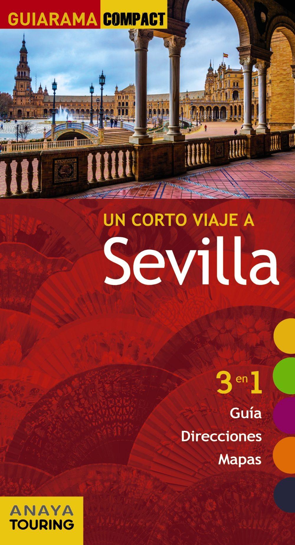 Un Corto Viaje A Sevilla 2017 (guiarama Compact) 2ª Ed. por Edurne Miquelez De Mendiluce