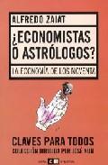 ¿economistas O Astrologos?: La Economia De Los Noventa por Alfredo Zaiat