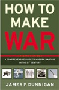 How To Make War: A Comprehensive Guide To Modern Warfare In The Twenty-first Century por James Dunnigan
