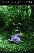 Rape: A Love Story por Joyce Carol Oates