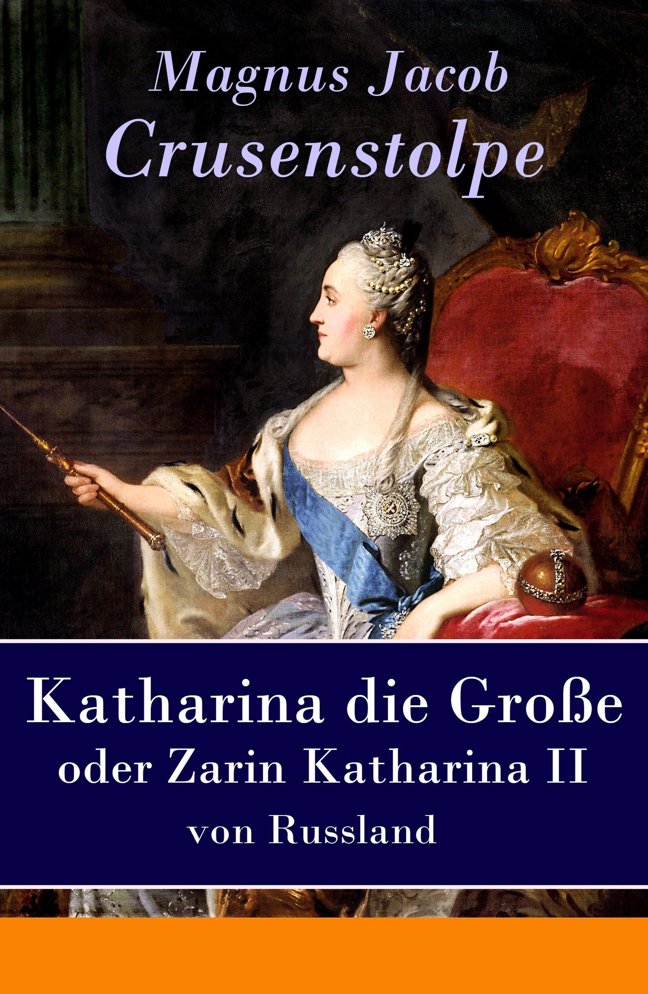 Katharina Die Grosse - Oder Zarin Katharina Ii Von Russland Epub Descarga gratuita