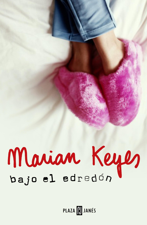 BAJO EL EDREDÓN EBOOK | MARIAN KEYES | Descargar libro PDF o EPUB