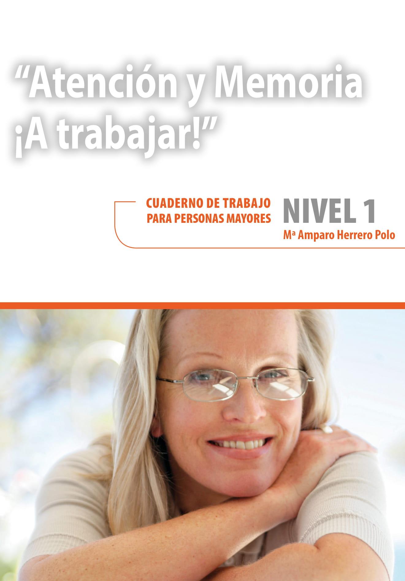 Atencion Y Memoria. A Trabajar! Nivel 1 por M. Amparo Herrero Polo