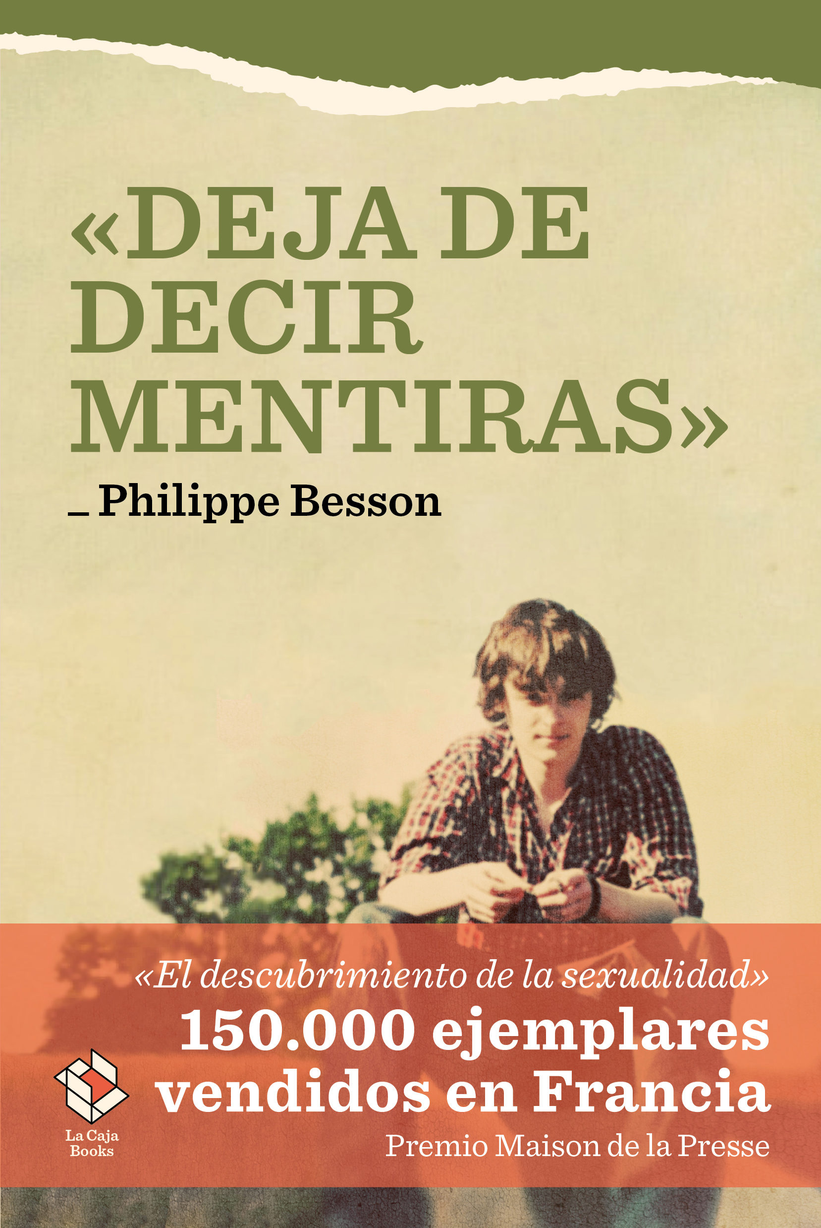 Deja De Decir Mentiras por Philippe Besson