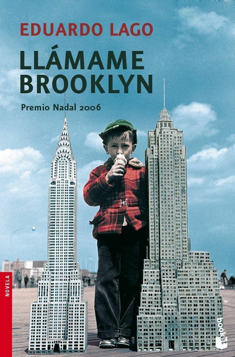 Llamame Brooklyn (premio Nadal 2006) por Eduardo Lago Gratis