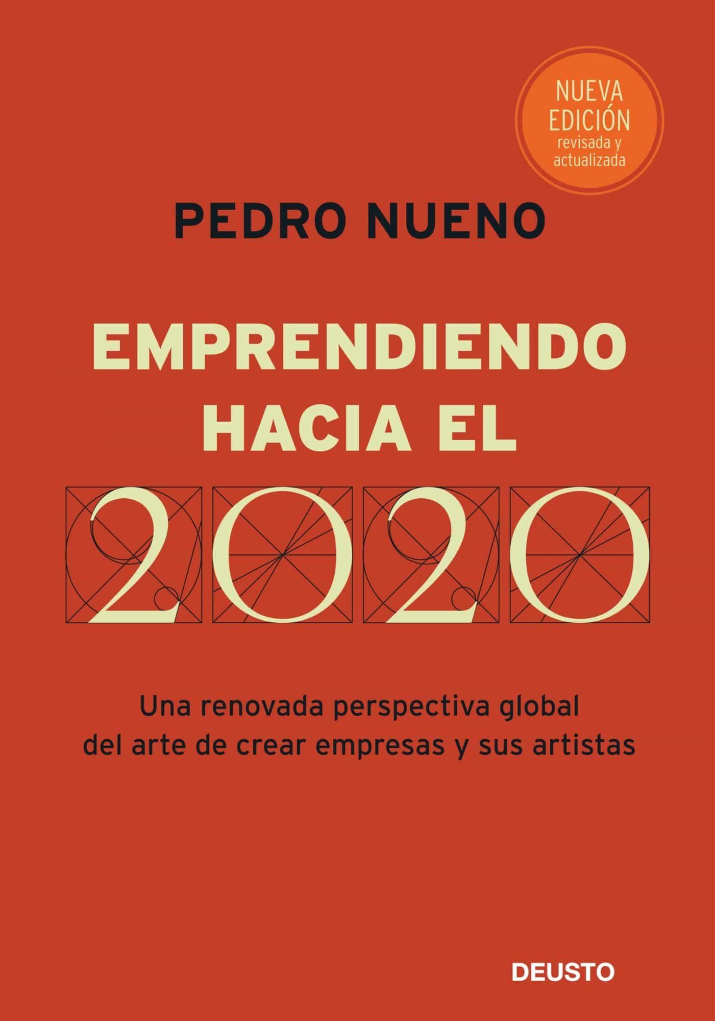 emprendiendo hacia el 2020: una renovada perspectiva global del a rte de crear empresas y sus artistas-pedro nueno-9788423426928