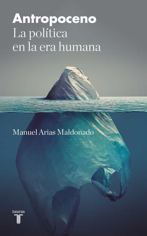 Antropoceno por Manuel Arias Maldonado