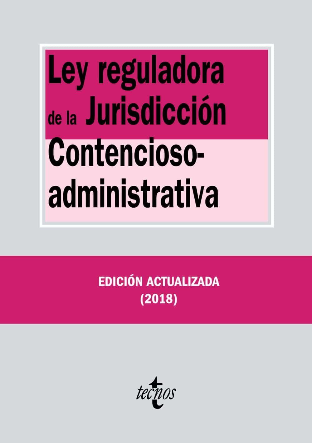 Ley Reguladora De La Jurisdiccion Contencioso-administrativa (20ª Ed.) por Vv.aa.