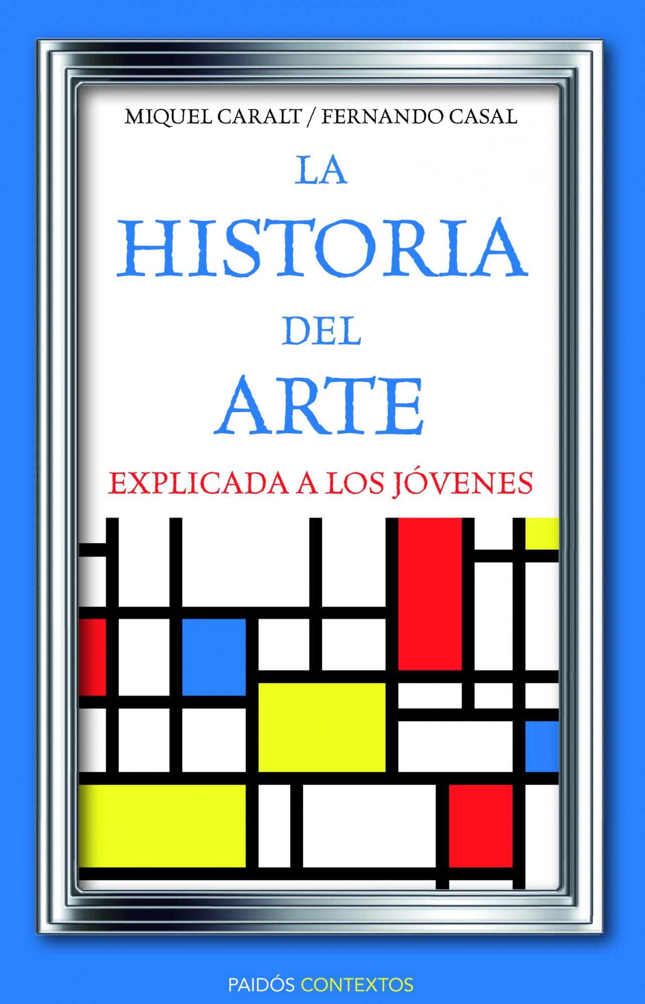Resultado de imagen de La historia del arte explicada a los jóvenes. Miquel Caralt, Fernando Casal