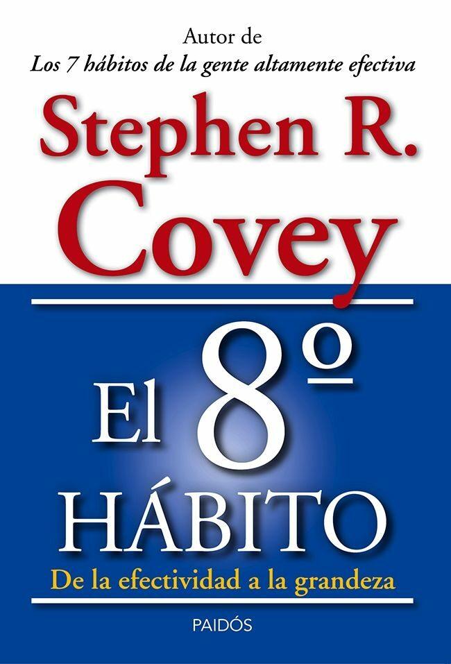 El Octavo Habito por Stephen R. Covey