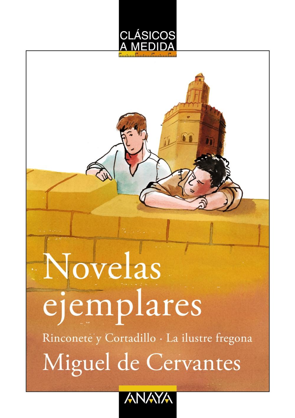 Novelas Ejemplares: Rinconete Y Cortadillo; La Ilustre Fregona por Miguel De Cervantes Saavedra Gratis