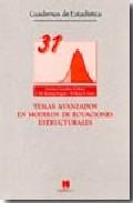 Temas Avanzados En Modelos De Ecuaciones Estructurales por Germa Coenders Gallart Gratis