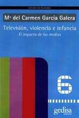 television, violencia e infancia: el impacto de los medios-maria del carmen garcia galera-9788474328028