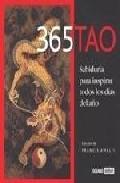365 Tao: Sabiduria Para Inspirar Todos Los Dias Del Año por Francis (ed.) Amalfi