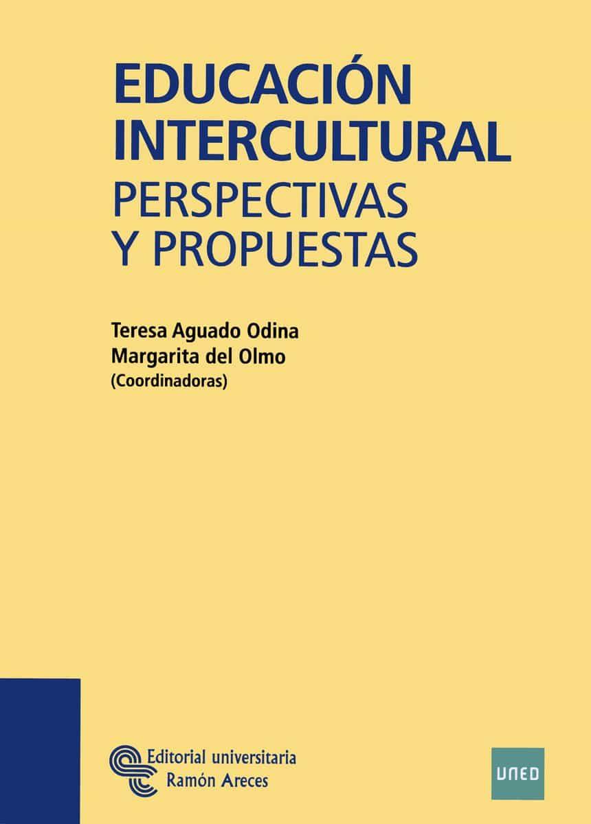 Educacion Intercultural: Perspectivas Y Propuestas por Margarita Del Olmo