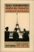 Huida En Francia: Un Relato Novelado por Soma Morgenstern Gratis