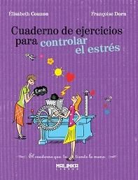 cuaderno de ejercicos para controlar el estres-elisabeth couzon-9788493870928