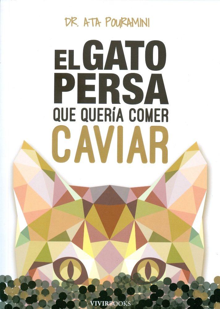 EL GATO PERSA QUE QUERIA COMER CAVIAR | ATA POURAMINI | Comprar ...