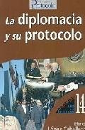 La Diplomacia Y Su Protocolo por Blanca Lopez Caballero epub
