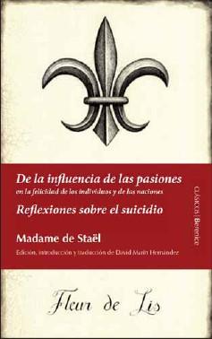 De La Influencia De Las Pasiones; Reflexiones Sobre El Suicidio por Madame De Stael epub