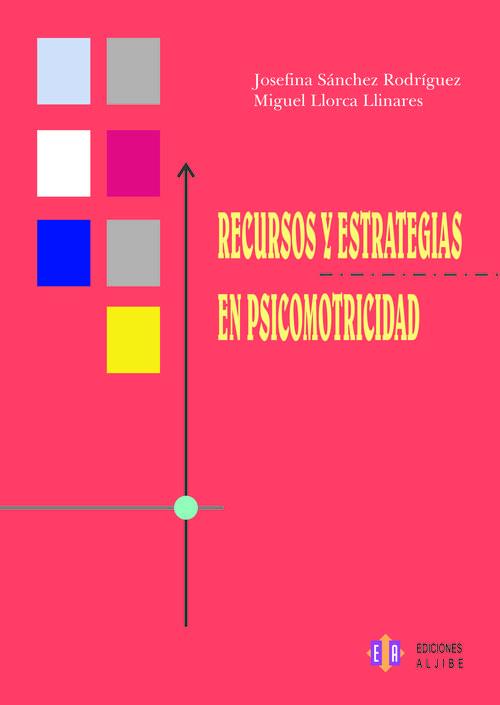 Recursos Y Estrategias En Psicomotricidad por Josefina Sanchez Rodriguez epub