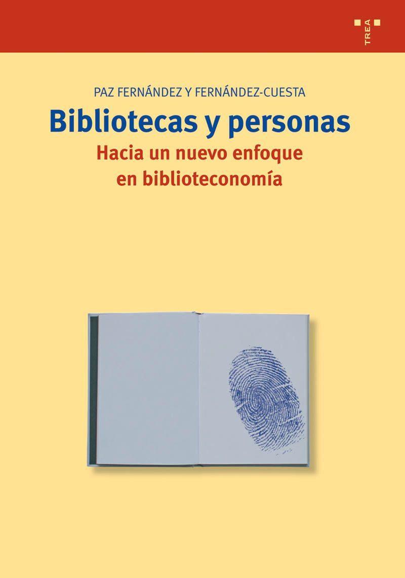 Bibliotecas Y Personas por Paz Fernandez Y Fernandez-cuesta