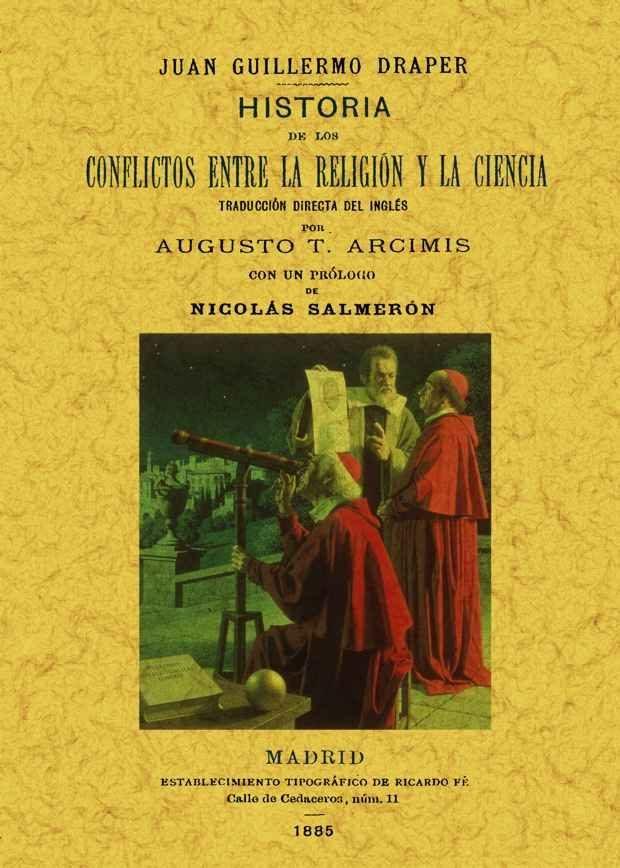 Historia De Los Conflictos Entre La Religion Y La Ciencia (ed. Fa Csimil) por John William Draper