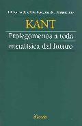 Prolegomenos A Toda Metafisica Del Futuro por Immanuel Kant Gratis