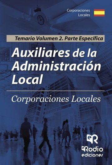 Auxiliares De La Administración Local. Temario. Volumen 2 Parte Específica   por Vv.aa.