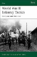 World War Ii Infantry Tactics: Company And Battalion por Stephen Bull