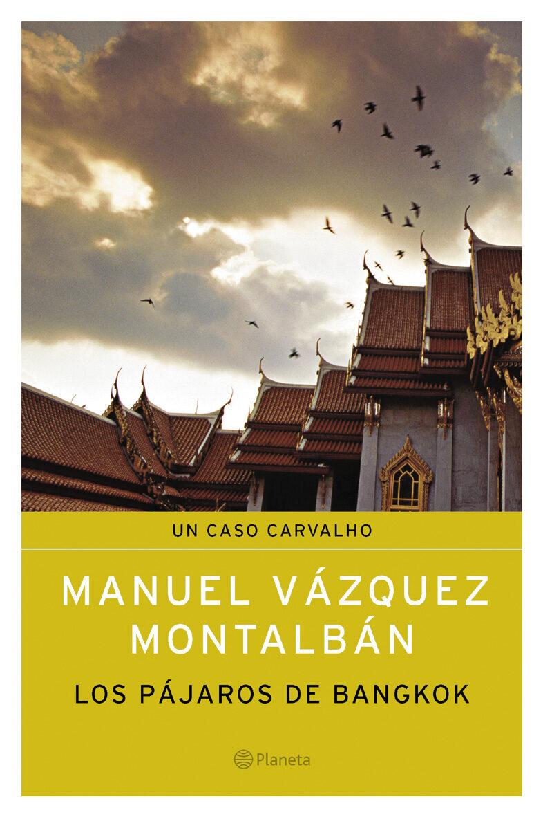 Los Pajaros De Bangkok por Manuel Vazquez Montalban