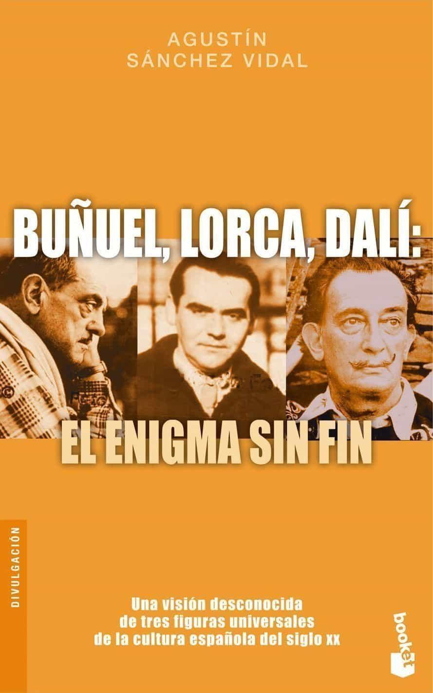 Buñuel, Lorca, Dali: El Enigma Sin Fin por Agustin Sanchez Vidal