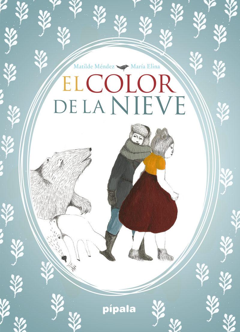 El Color De La Nieve por Matilde Mendez;                                                                                                                                                                                                          Maria Elina