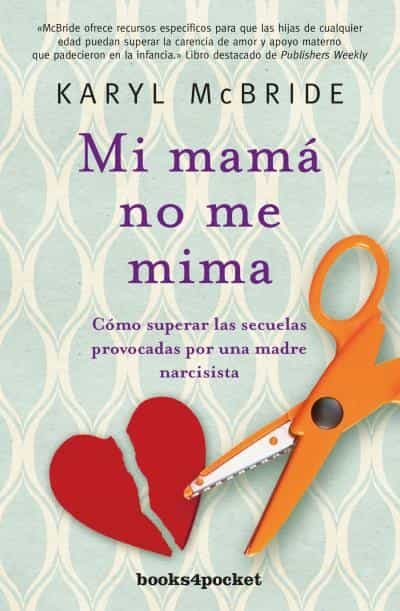 Mi Mamá No Me Mima por Karyl Mcbride
